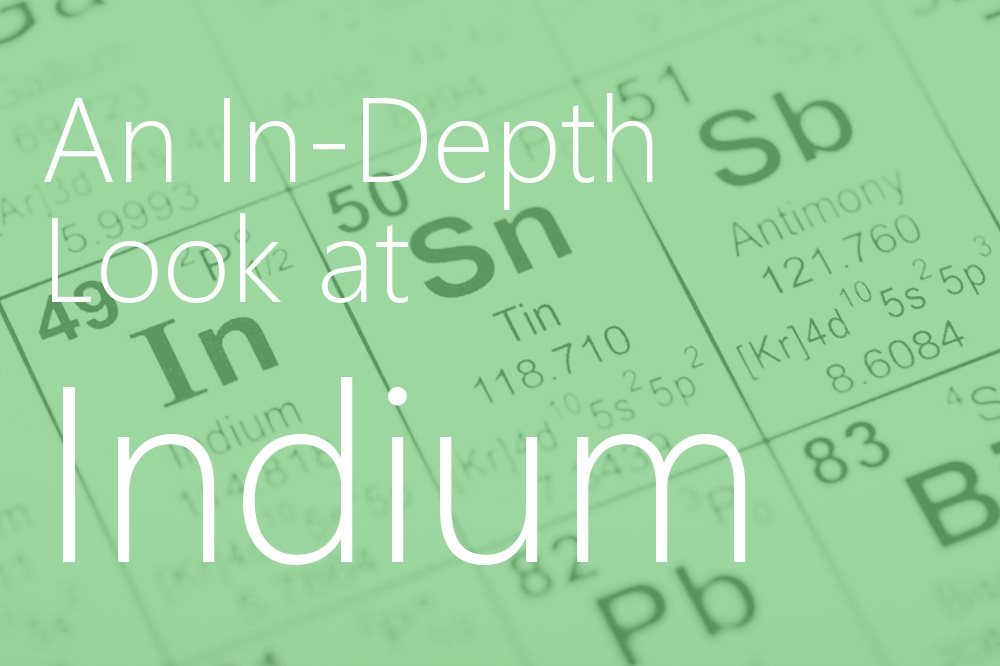 An In-Depth Look at Indium