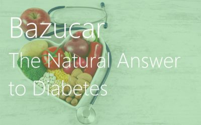Bazucar: The Natural Answer to Diabetes