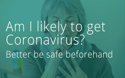 Am I likely to get Coronavirus? Better be safe beforehand